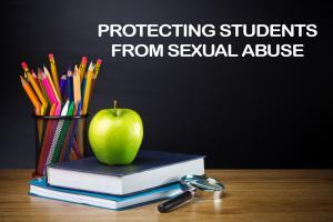 Protecting students from sexual abuse
